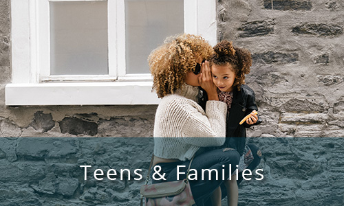 Teens and Families